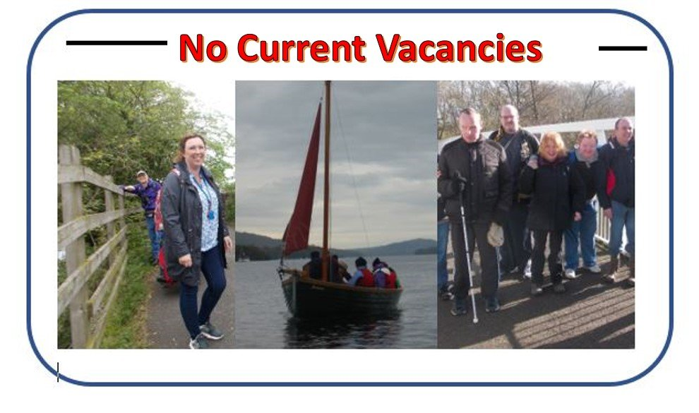 No current vacancies available picture, showing members of staff in 3 different locations with members.  The pictures show members on walks and yachting